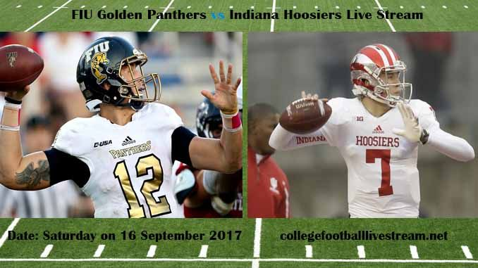 FIU Golden Panthers vs Indiana Hoosiers Live Stream Teams: Panthers vs Hoosiers Time: 3:30 PM ET Week-3 Date: Saturday on 16 September 2017 Location: Memorial Stadium, Bloomington, IN TV: ESPN NETWORK FIU Golden Panthers vs Indiana Hoosiers Live Stream Watch College Football Live Streaming...