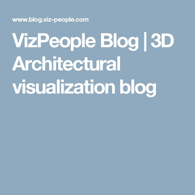 VizPeople Blog | 3D Architectural visualization blog