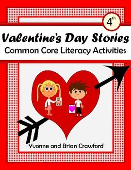 For 4th grade - Valentine's Day Stories Common Core Literacy Activities is a packet of 46 worksheets concentrating on reading and comprehension. $