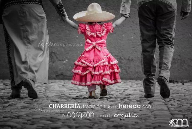Charreria, tradicion que se hereda con el corazon lleno de orgullo.