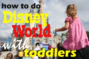A toddler-centered Disney World trip plan
