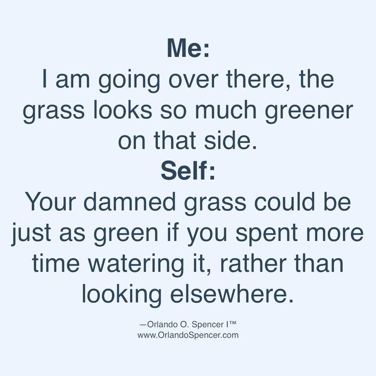 Nurture your damned grass!  Me: I am going over there, the grass looks so much greener on that side.  Self: Your damned grass could be just as green if you spent more time  watering it, rather than looking elsewhere.   #orlandospencer #quotes #motivationalquotes #businesscoach #lawofattraction #immigrant #business #twitteremployee #kevinspacey #russia #success #texas #achieve #goals #NYC #texasshooting #humpday #trump #donald #life #love #happy #church #GOP #raymoore #veteransday #tgif…