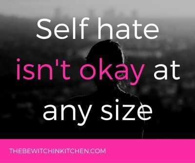 Self hate isn't okay at any size. It's time to #OwnIt and embrace what we can't change and love ourselves.