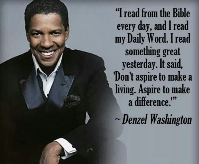 "Denzel also said, ""My mother told me man gives the award. God gives the reward. I don't need another plaque."""