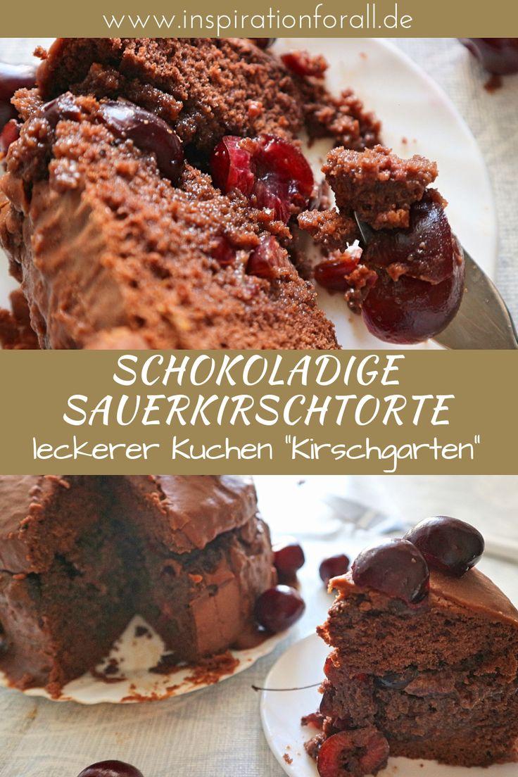 """Torte """"Kirschgarten"""" – einfaches Rezept für schokoladige Sauerkirschtorte – Leckere Rezepte von inspirationforall.de – einfach, schnell, besonders"""