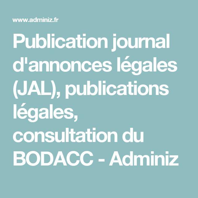Publication journal d'annonces légales (JAL), publications légales, consultation du BODACC - Adminiz