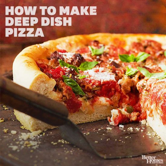 How to Make Deep-Dish Pizza Food Finds! Pinterest Pizza, Deep