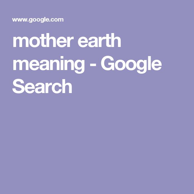 mother earth meaning - Google Search