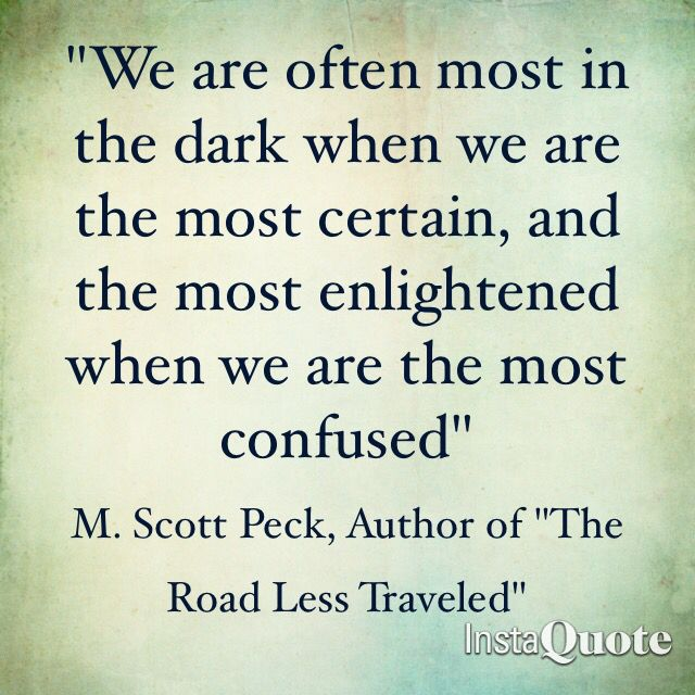 """From the book """"the road less traveled"""" by M. Scott Peck"""