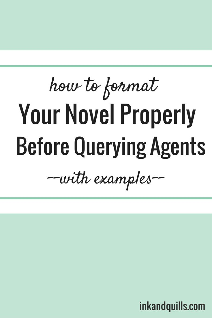 Learn how to format your novel professionally so agents won't toss it aside! http://inkandquills.com/2015/04/29/how-to-format-your-novel-properly-before-querying-agents/