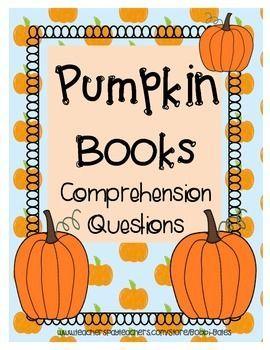 Comprehension Questions for 11 pumpkin books. Also includes a pumpkin investigation!