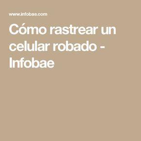 Cómo rastrear un celular robado - Infobae