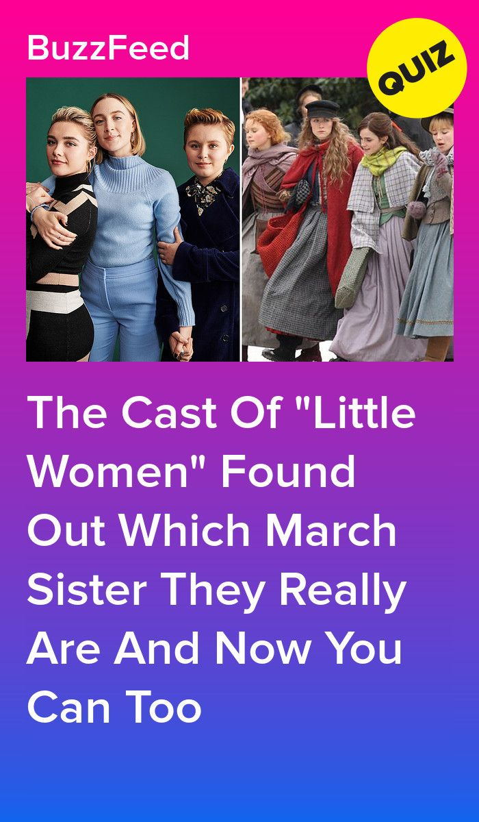 The Cast Of Little Women Found Out Which Character They Are And Now You Can Too In 2020 Women It Cast Of Mice And Men