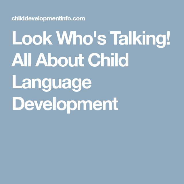 Look Who's Talking! All About Child Language Development