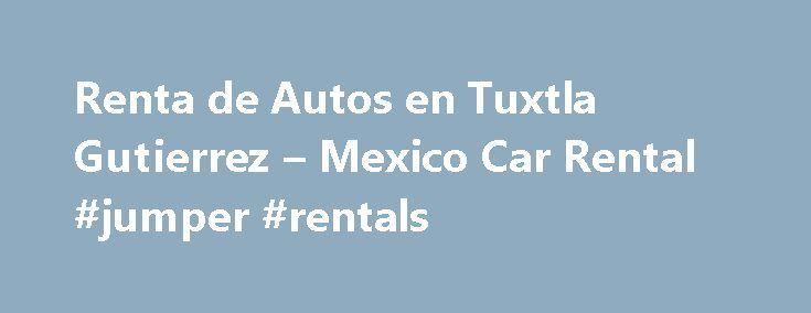 Renta de Autos en Tuxtla Gutierrez – Mexico Car Rental #jumper #rentals http://rentals.nef2.com/renta-de-autos-en-tuxtla-gutierrez-mexico-car-rental-jumper-rentals/  #renta autos # Bienvenido Cansado de buscar autos econ micos? No busque m s, nosotros ofrecemos los veh culos m s econ micos que encontrar . Adem s, brindamos todos los seguros e impuestos (incluyendo kilometraje ilimitado), para que no se preocupe mientras esta en carretera. Le invitamos a cotizar un auto con nosotros, vea los…
