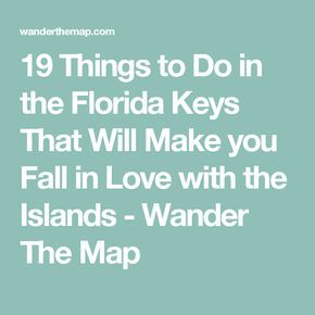 19 Things to Do in the Florida Keys That Will Make you Fall in Love with the Islands - Wander The Map