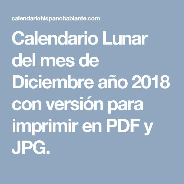 Calendario Lunar del mes de Diciembre año 2018 con versión para imprimir en PDF y JPG.