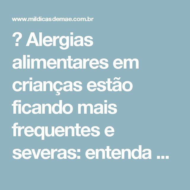 ᐅ Alergias alimentares em crianças estão ficando mais frequentes e severas: entenda o que você precisa fazer  : ᐅ Mil dicas de mãe