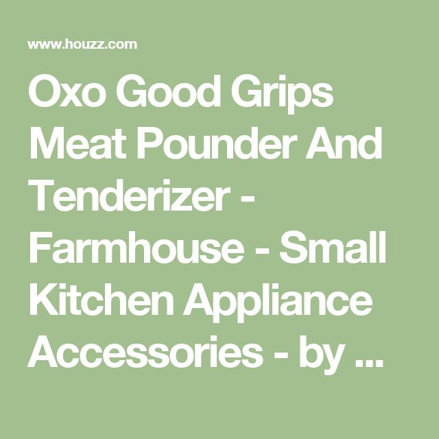 Oxo Good Grips Meat Pounder And Tenderizer - Farmhouse - Small Kitchen Appliance Accessories - by Kedyrolo llc