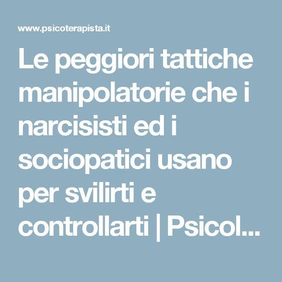 Le peggiori tattiche manipolatorie che i narcisisti ed i sociopatici usano per svilirti e controllarti   Psicologo e Psicoterapeuta