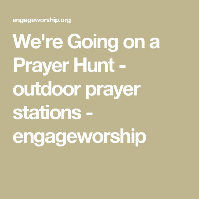 We're Going on a Prayer Hunt - outdoor prayer stations - engageworship