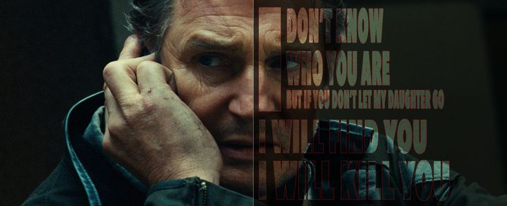 I was messing around with some cool font effects last night on photoshop and made this. The still is from the 2008 movie Taken and features the most recognisable line of the film which, is possibly one of the most recognised lines of all time.