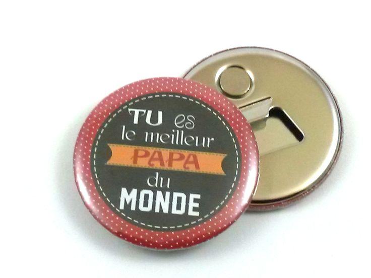 Décapsuleur magnétique tu es le meilleur papa du monde, 56 mm, coloris rouge noir, : Cuisine et service de table par jolis-badgescompagnie