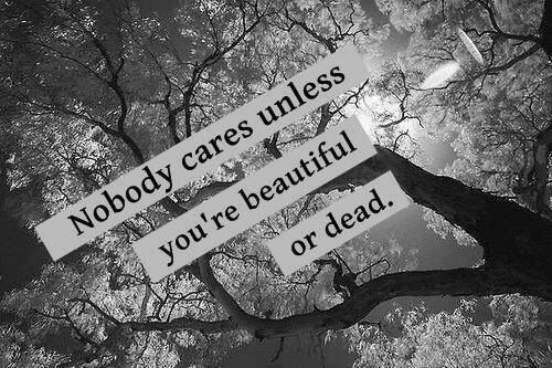Nobody cares about me. I want to tell someone but every time I try I realize that they don't care. Nobody cares and I'm so sick of trying to make them care. I'm so sick of being there for people when their not there for me when I really need them to be.