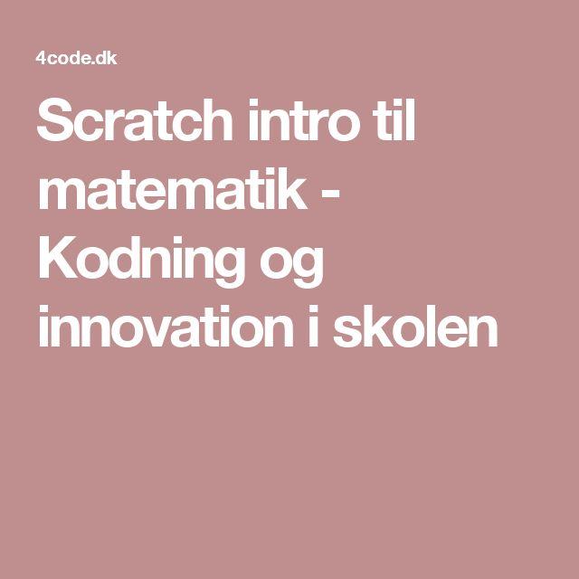 Scratch intro til matematik - Kodning og innovation i skolen