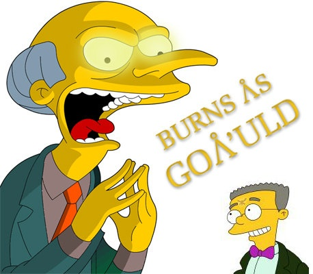 Burns as a goa'uld. i don' even watch Simpsons, but i see it. >.