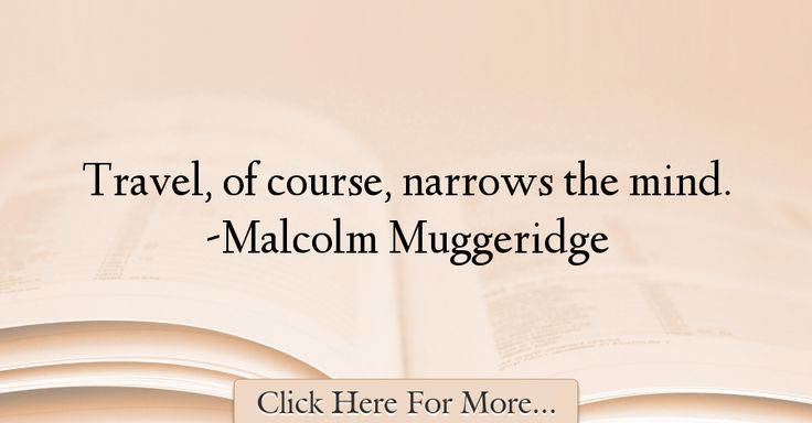 Malcolm Muggeridge Quotes About Travel - 69291