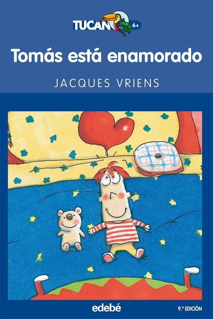 """Jacques Vriens. """"Tomás está enamorado"""". Editorial Edebé"""