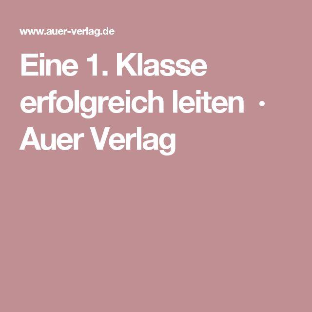 Eine 1. Klasse erfolgreich leiten · Auer Verlag