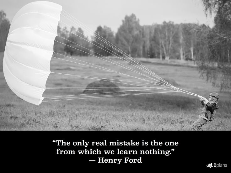 """The only real mistake is the one from which we learn nothing."" — Henry Ford"