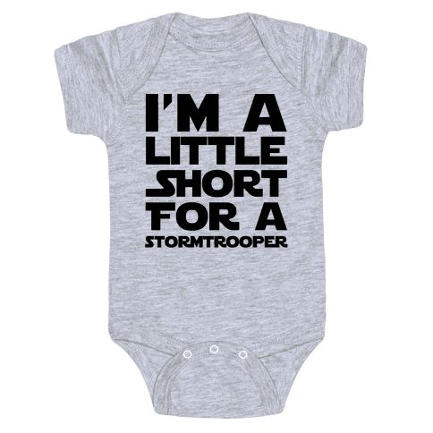 Ich bin ein bisschen kurz für einen Stormtrooper Baby One-Piece   LookHUMAN   – Baby boy Tyson (one day, maybe)