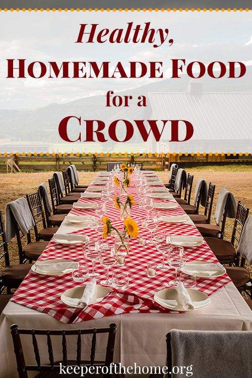 Showing hospitality doesn't have to be daunting. If you're entertaining a large group, but want to keep it healthy and free of processed food, here's a guide to healthy, homemade food for a crowd. ~ Stephanie