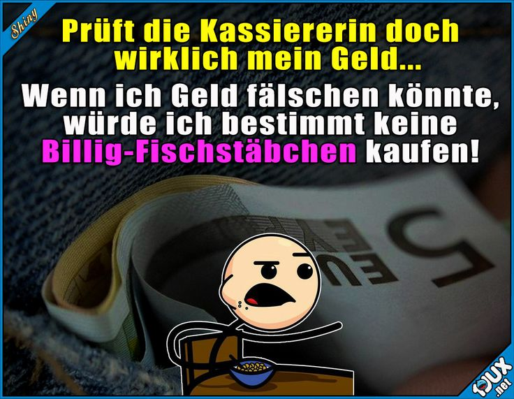 Da gibt's echt bessere Sachen! ^^' Lustige Sprüche / Lustige Bilder #Humor #Studentenleben #Studentlife #Geld #fälschen #Falschgeld #lustigeSprüche #Sprüche