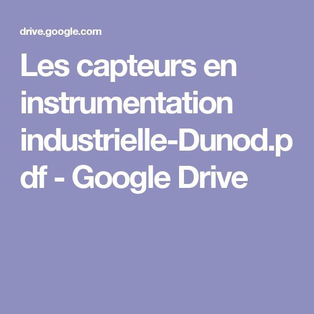 Les capteurs en instrumentation industrielle-Dunod.pdf - GoogleDrive