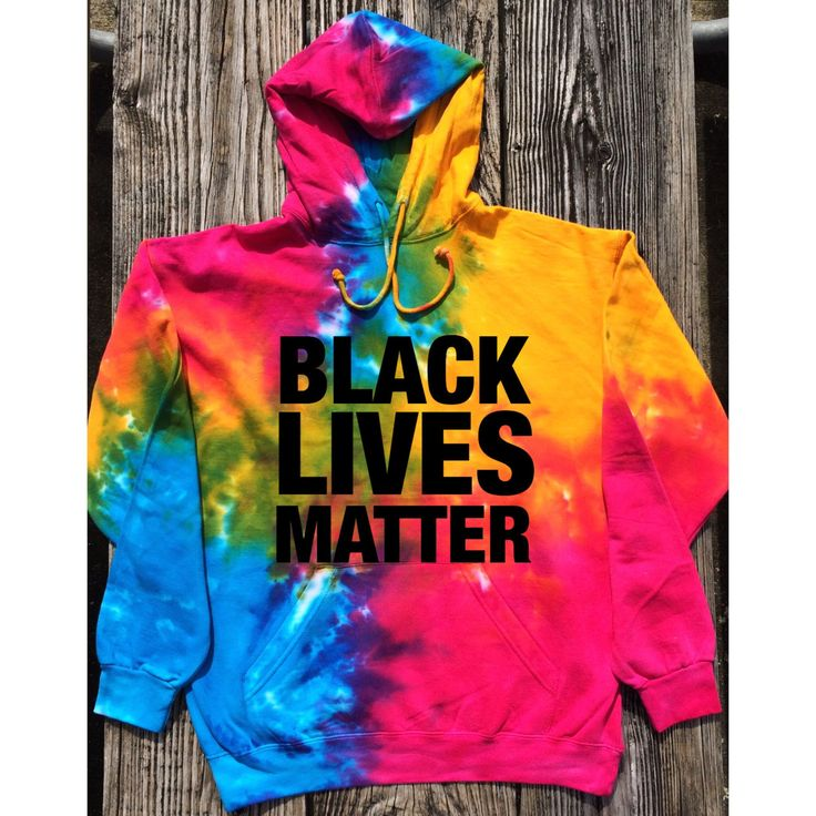 Black Lives Matter Shirt Anti Racist Intersectional Feminist Hippie Tie Dye Hoodie (Organic Cotton) by GreenBoxBoutique on Etsy https://www.etsy.com/listing/479028503/black-lives-matter-shirt-anti-racist