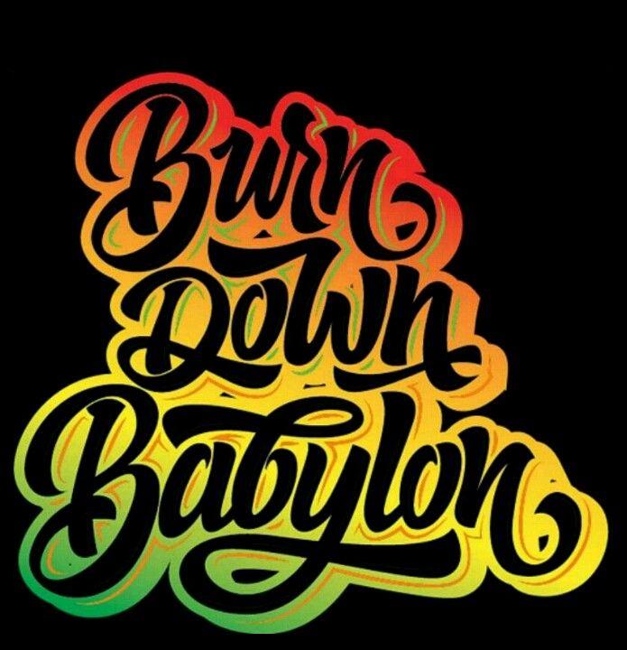 BABYLON SYSTEM IS BURNING DOWN