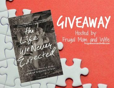 The Life We Never Expected by Andrew & Rachel Wilson Giveaway! {ENDS 7/13} #lifeweneverexpected #FlyBy