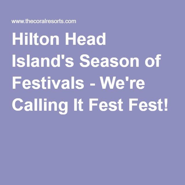 Hilton Head Island's Season of Festivals - We're Calling It Fest Fest!