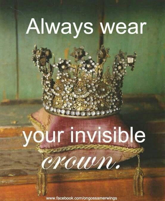 Goal is to remember everyday that I am queen of my own life and To treat myself with care respect, love and nourishment! Always wear your invisible crown!