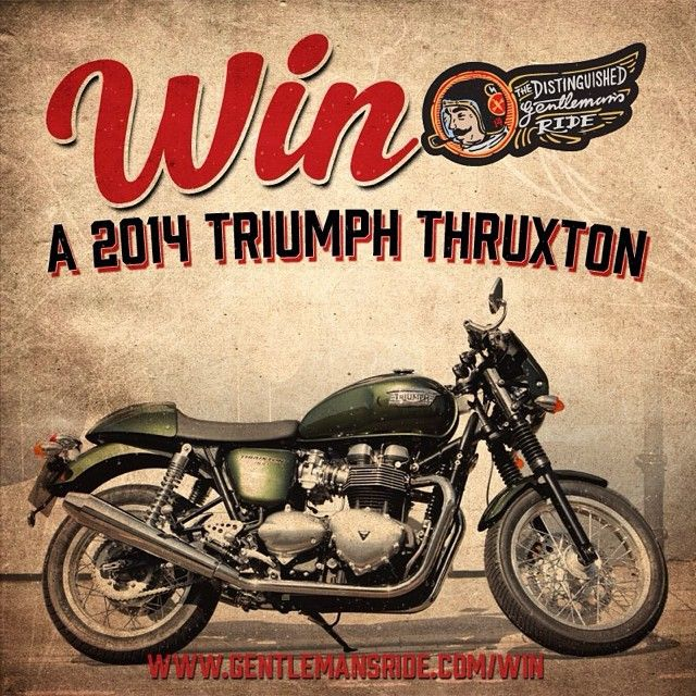 With a goal of $1m – Its time to bring in the cavalry – A Brand New 2014 Triumph Thruxton could be yours! To push us along and help us raise as much money as possible Triumph Motorcycles and The Distinguished Gentleman's Ride are giving you the opportunity to win this beautiful steed. A Triumph Thruxton 900. Regardless of where you live, raise over USD$100 and you will be able to enter the competition! For more information head to www.gentlemansride.com/win #ridedapper #triumph…