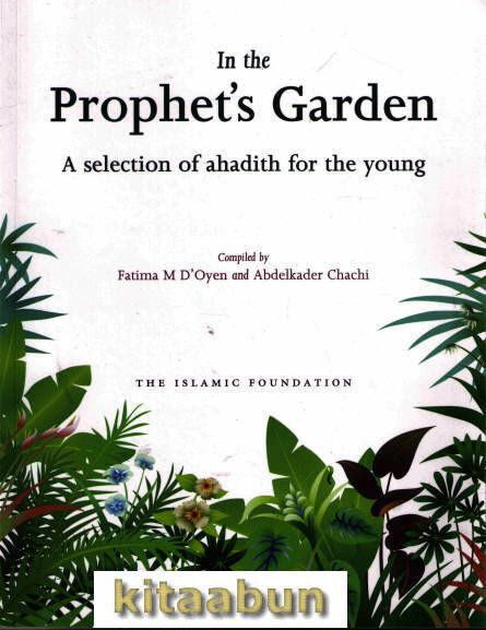 17 best the best books about prophet muhammad for 2018 images on in the prophets garden a selection of ahadith for the young compiled by fatima m doyen and abdelkader chachi hardback 132 pages fully illustrated with fandeluxe