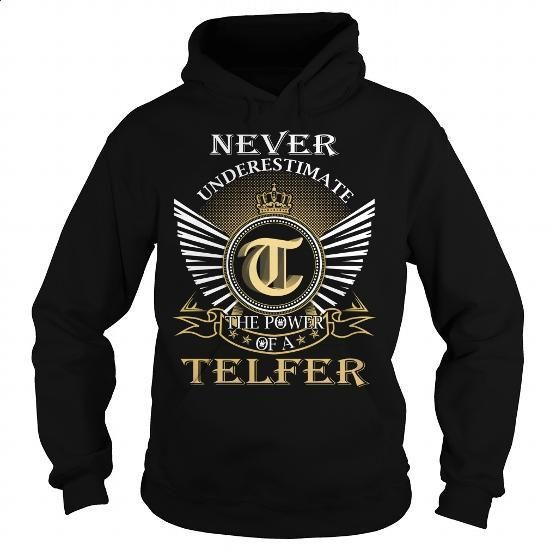 Never Underestimate The Power of a TELFER - Last Name, Surname T-Shirt - #gift ideas #gift for guys
