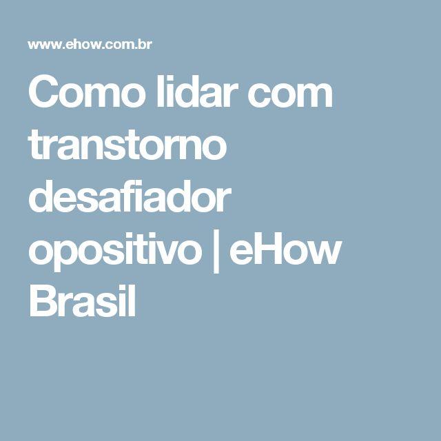 Como lidar com transtorno desafiador opositivo | eHow Brasil