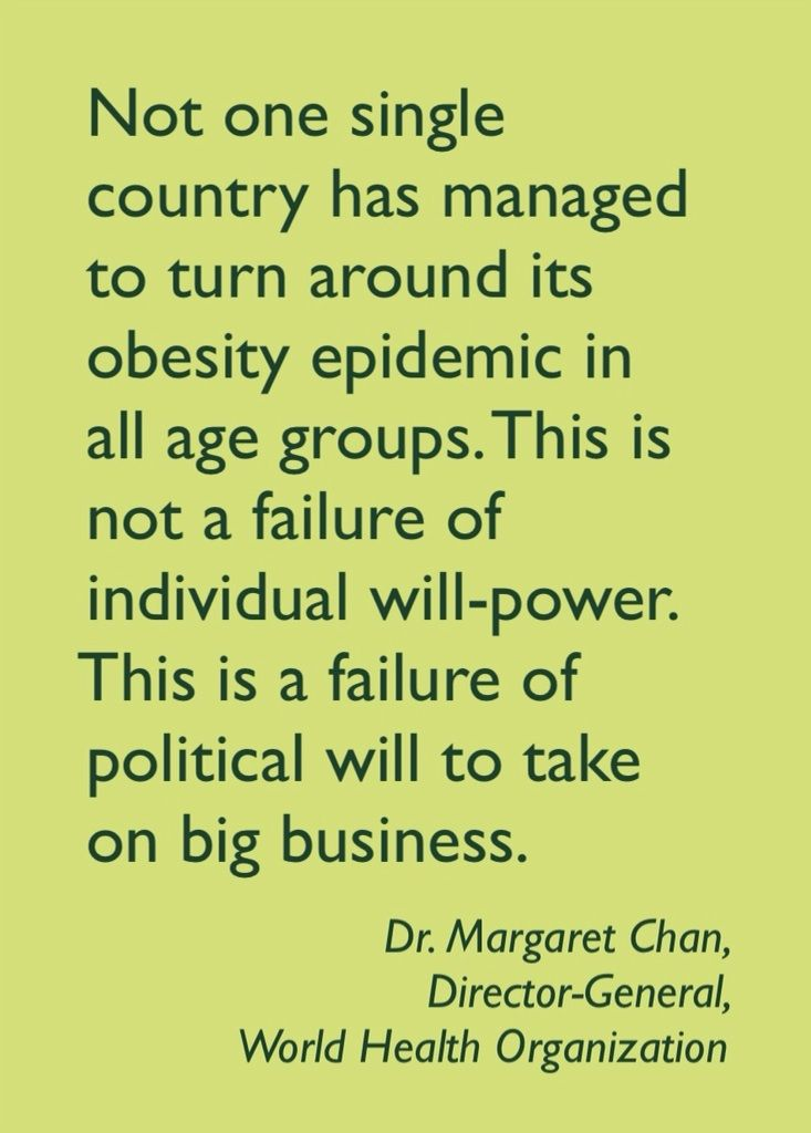 - Dr. Margaret Chan (Director-General of the World Health Organization) http://environmentalillnessnetwork.tumblr.com/post/70331036509/margaret-chan-obesity-quotation
