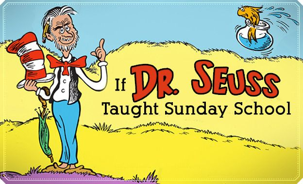 If Dr. Seuss Taught Sunday School... One of my favorite LDS Living articles of all time. =)