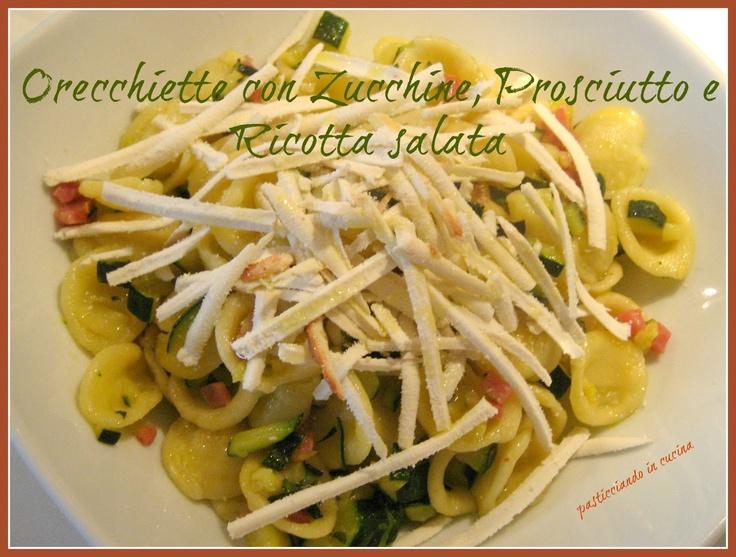 Pasticciando in cucina: Orecchiette con zucchine, prosciutto crudo e ricotta salata